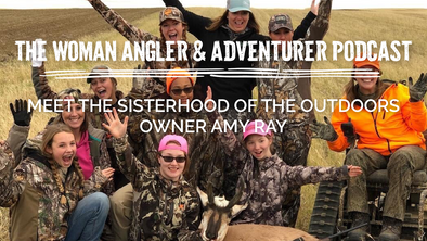 Ep. 52 Meet The Sisterhood of The Outdoors Owner Amy Ray