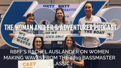 EP. 54 RBFF's Rachel Auslander on Women Making Waves From the 2019 Bassmaster Classic