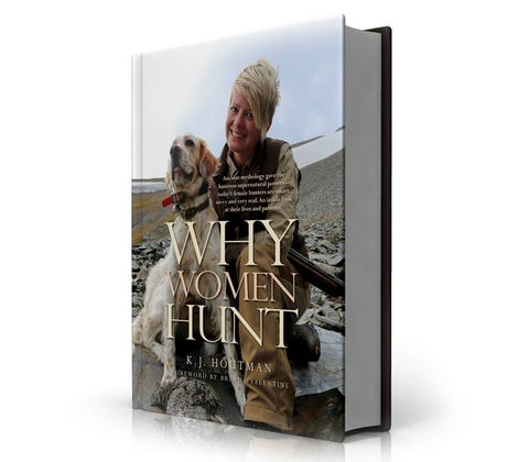 "K.J. Houtman's ""Why Women Hunt"" makes a beautiful coffee table book!"