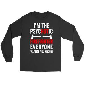 43ffdc76cb Funny Psychotic Firefighter Shirt | Heroic Defender