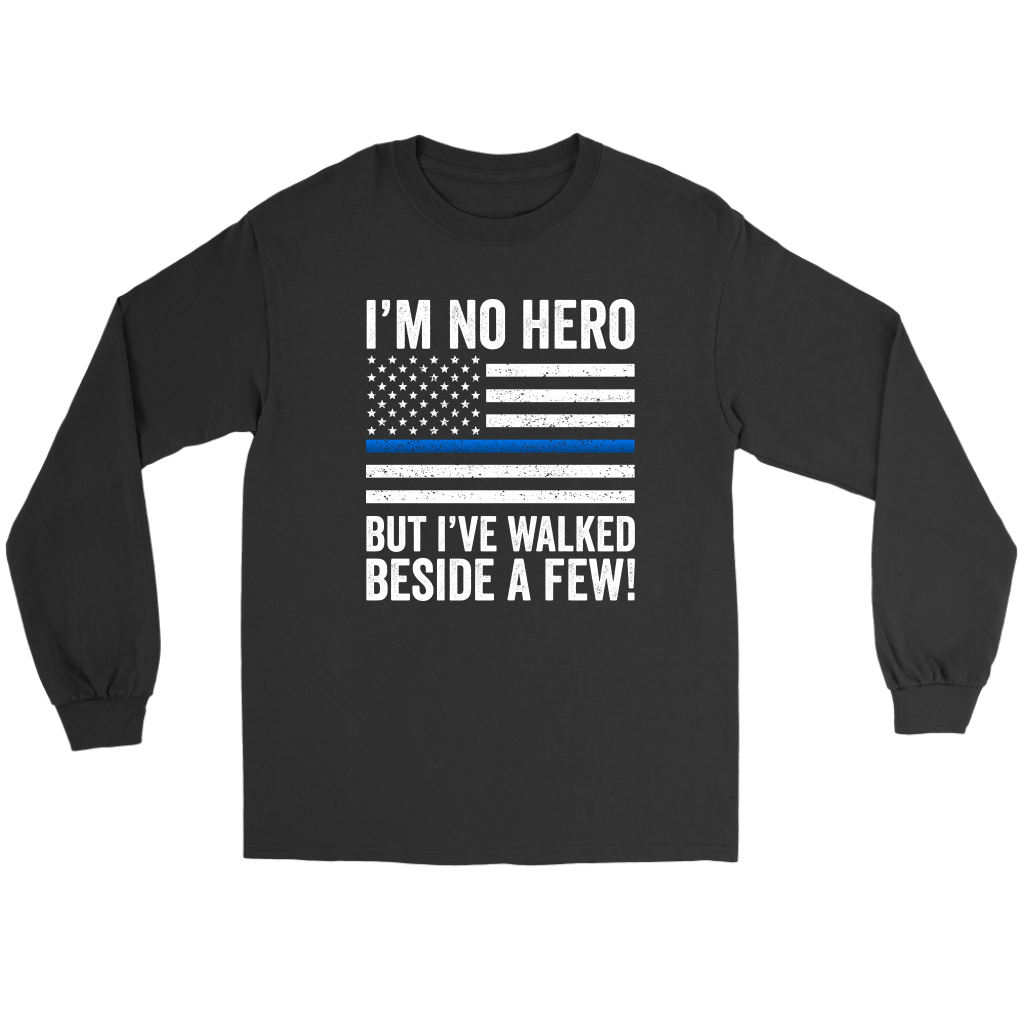 Law Enforcement I'm No Hero Shirt | Heroic Defender
