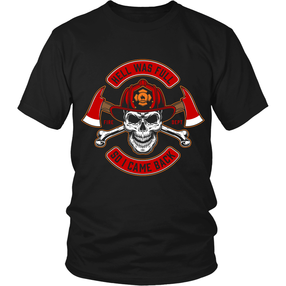 "Firefighter ""Hell Was Full So I Came Back"" Shirt 