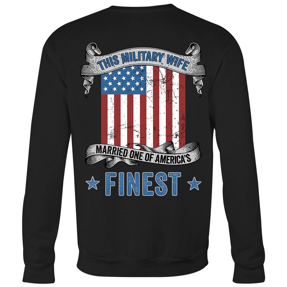 Military Wife Married America's Finest Sweatshirt | Heroic Defender
