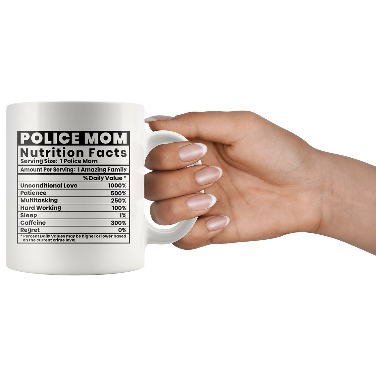 Police Mom Nutritional Facts Coffee Mug | Heroic Defender
