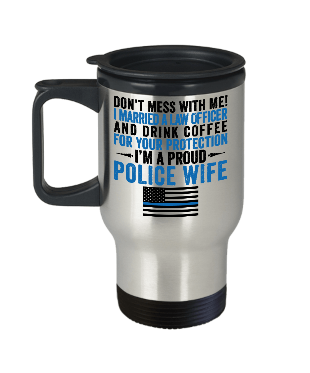 Proud Police Wife Travel Mug | Heroic Defender