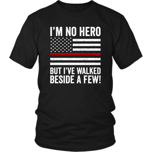 Firefighter I'm No Hero Shirt | Heroic Defender