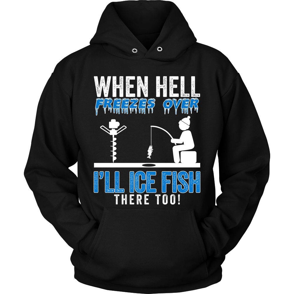 When Hell Freezes Over Ice Fishing Hoodie | Heroic Defender