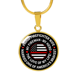 "Firefighter Wife ""Love of My Life"" Necklace - Heroic Defender"