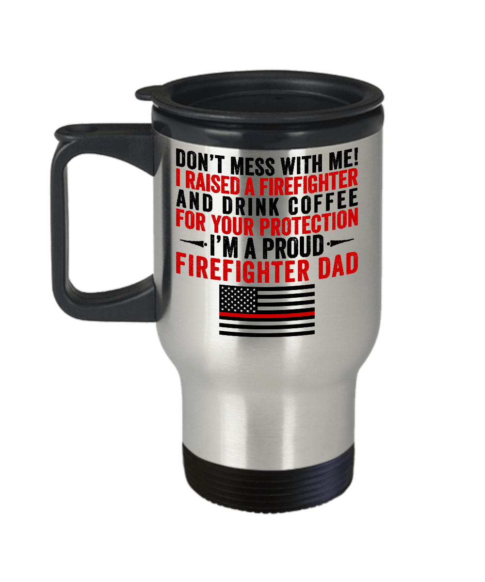 Proud Firefighter Dad Travel Mug | Heroic Defender