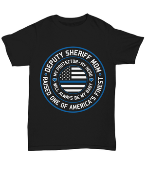 Deputy Sheriff Mom Shirt | Heroic Defender