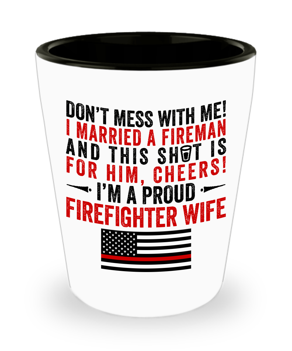 Proud Firefighter Wife Shot Glass | Heroic Defender