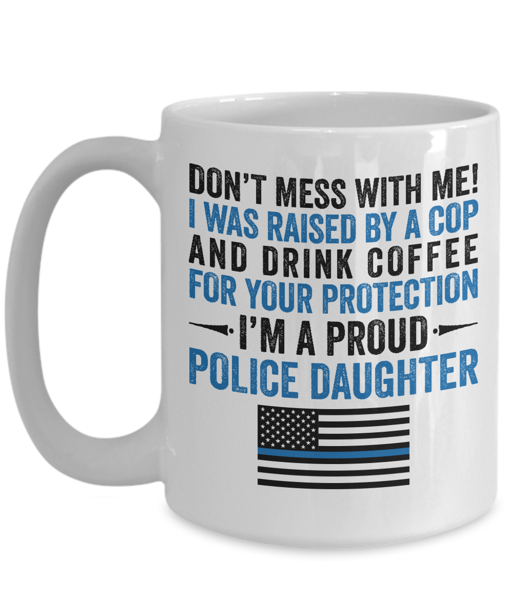 Proud Police Daughter Coffee Mug | Heroic Defender