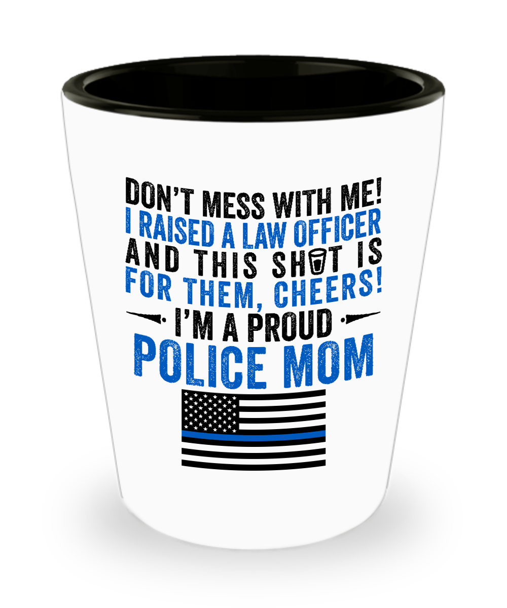 Proud Police Mom Shot Glass - Heroic Defender