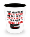 Proud Firefighter Dad Shot Glass