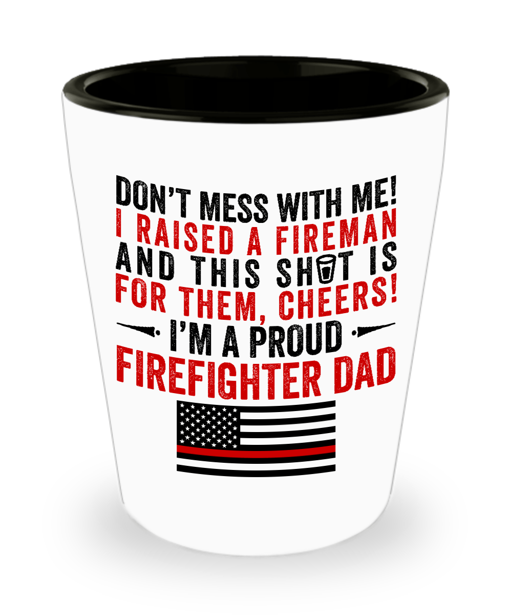 Proud Firefighter Dad Shot Glass | Heroic Defender
