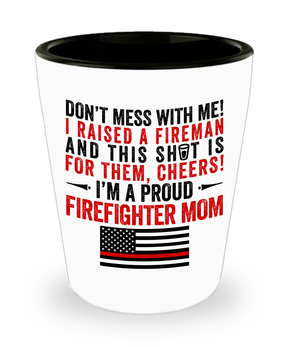 Proud Firefighter Mom Shot Glass | Heroic Defender