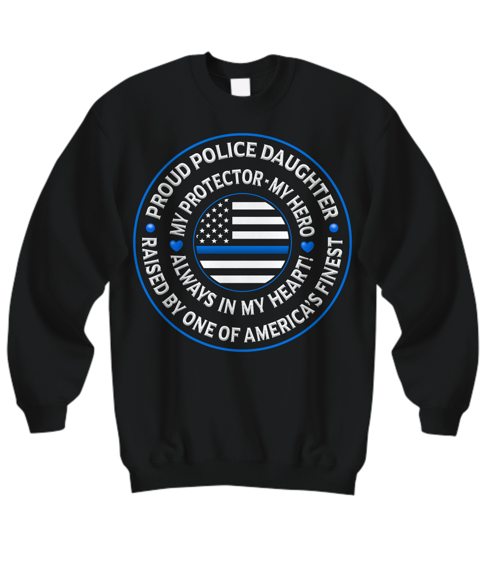 "Police Daughter ""Always In My Heart"" Sweatshirt 