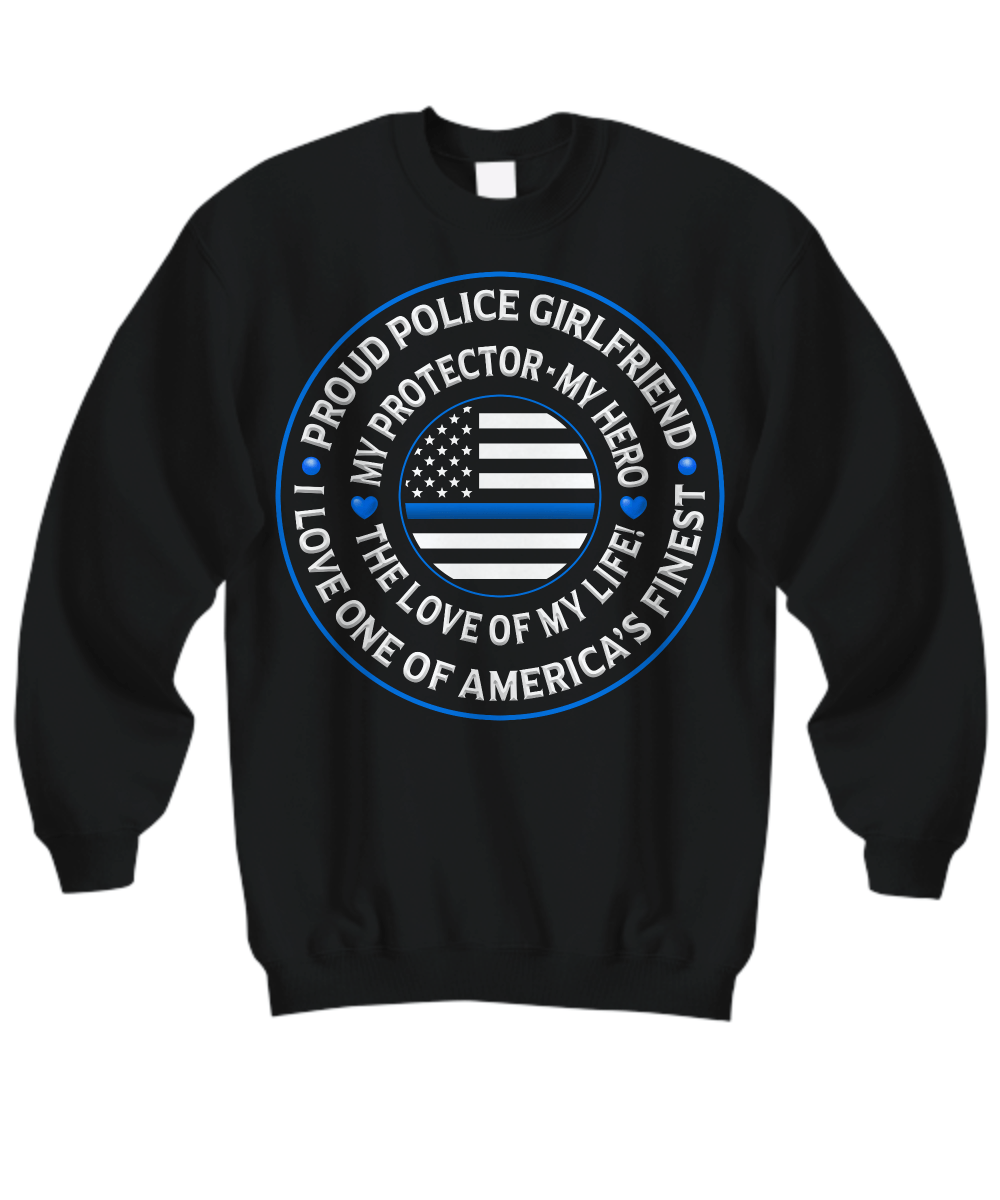 "Police Girlfriend ""Love of My Life"" Sweatshirt 