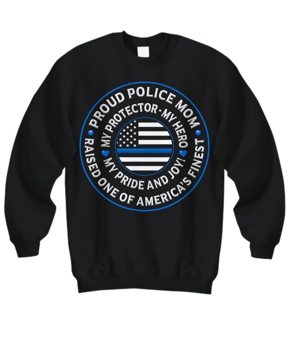 "Police Mom ""Pride and Joy"" Sweatshirt 