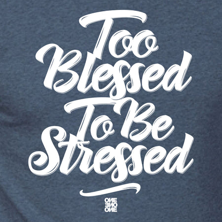 ONE ONE ONE - Too Blessed To Be Stressed - Bleu