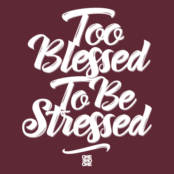 ONE ONE ONE - Too Blessed To Be Stressed
