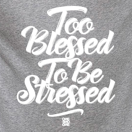 ONE ONE ONE - Too Blessed To Be Stressed - Gris