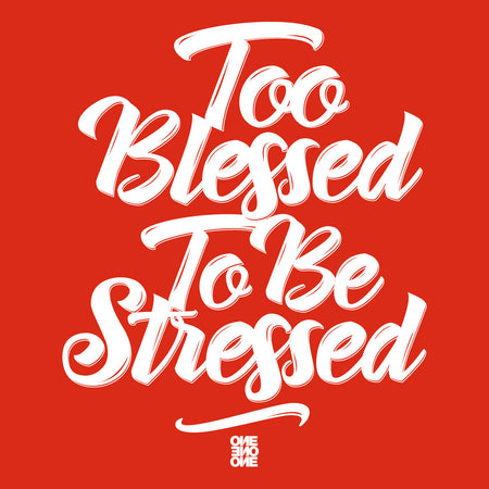 ONE ONE ONE - Too Blessed To Be Stressed - Rouge