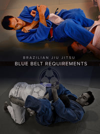 Brazilian Jiu Jitsu Blue Belt Requirements by Roy Dean Digital