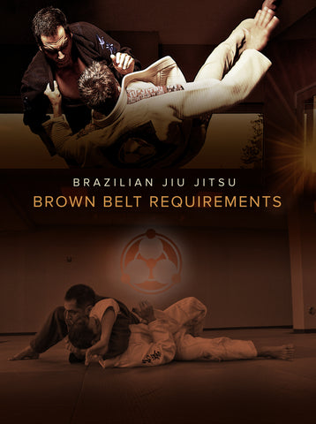 Brazilian Jiu Jitsu Brown Belt Requirements by Roy Dean Digital