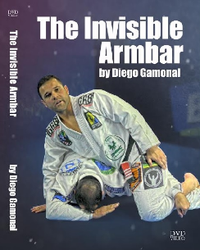 The Invisible Armbar DVD by Diego Gamonal