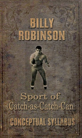 Sport of Catch-As-Catch-Can by Billy Robinson