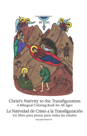 Christ's Nativity to the Transfiguration: An English-Spanish Bilingual Coloring Book for All Ages