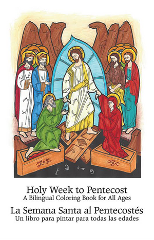 Holy Week to Pentecost: An English-Spanish Bilingual Coloring Book for All Ages