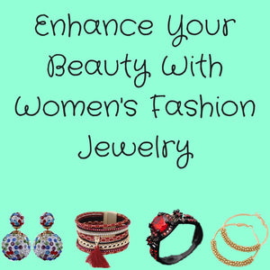 Enhance Your Beauty With Women's Fashion Jewelry