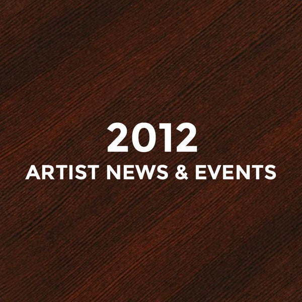 2012 Artist News & Events