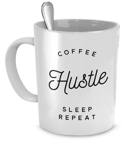 Coffee Hustle Sleep Repeat - White Mug