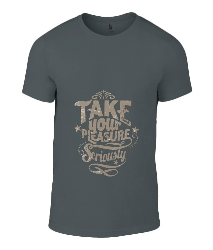 Take Your Pleasure Seriously t-shirt