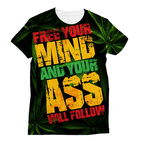 Free Your Mind and your ass will follow tee shirt