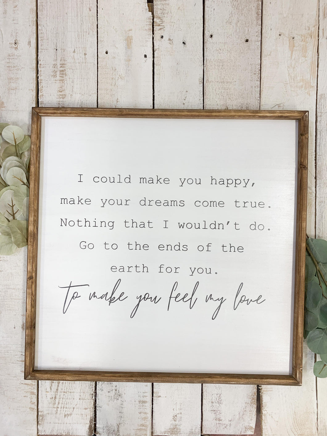 To Make You Feel My Love Wood Frame Sign