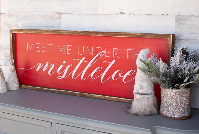 Meet Me Under the Mistletoe Wooden Christmas Sign