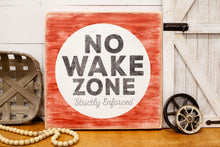 No Wake Zone Wooden Home Decor Sign
