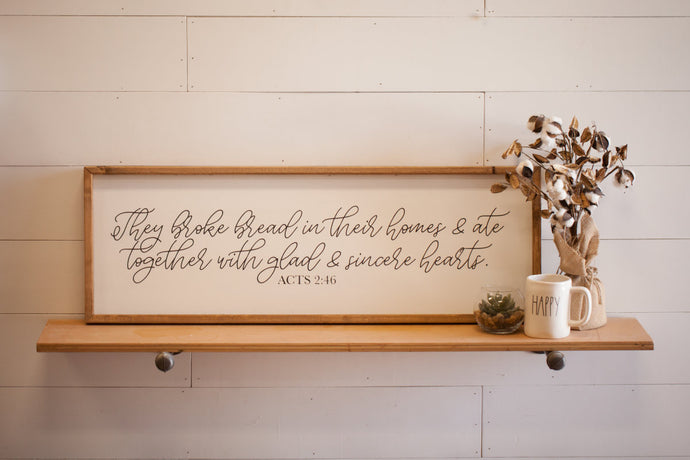 Acts 2:46 Wood Frame Sign