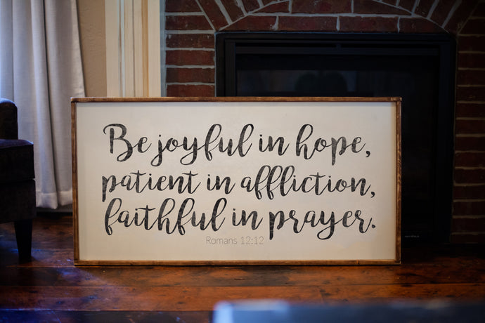 Romans 12:12 Wood Frame Sign