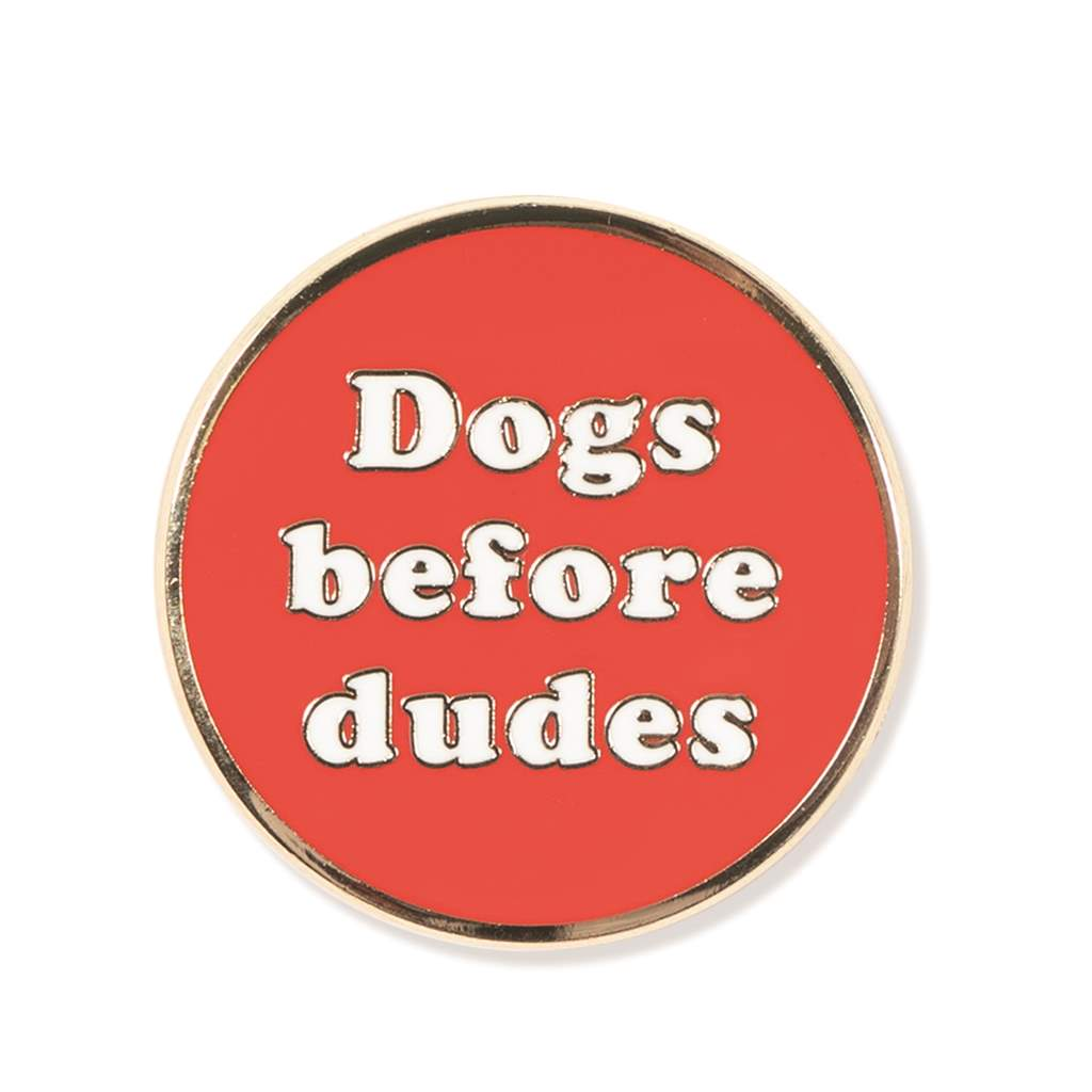 Fringe Studio - Dogs Before Dudes Enamel Pin