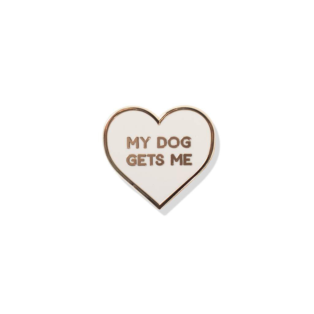 Fringe Studio - My Dog Gets Me Enamel Pin