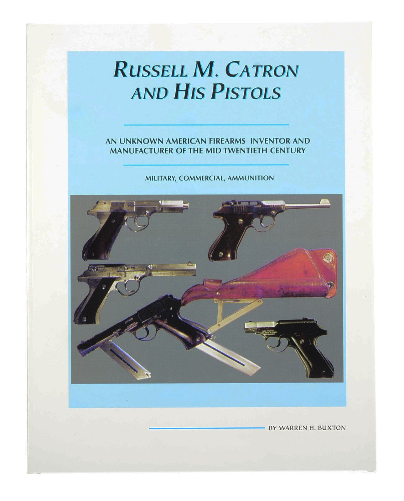 RUSSELL M. CATRON AND HIS PISTOLS