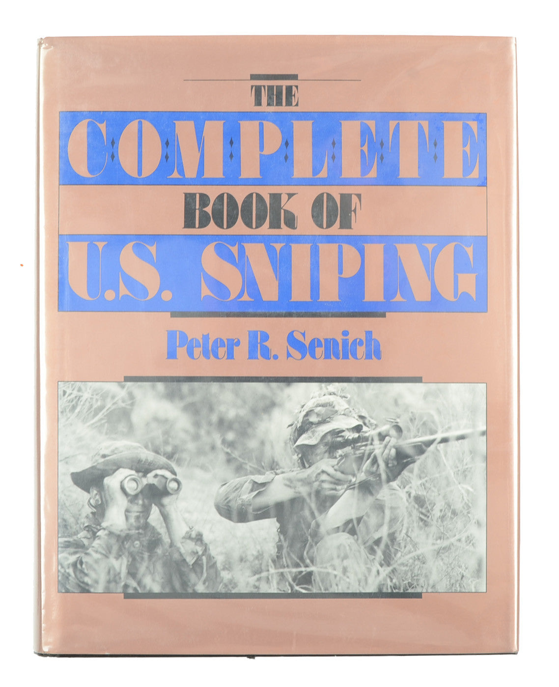 THE COMPLETE BOOK OF U.S. SNIPING