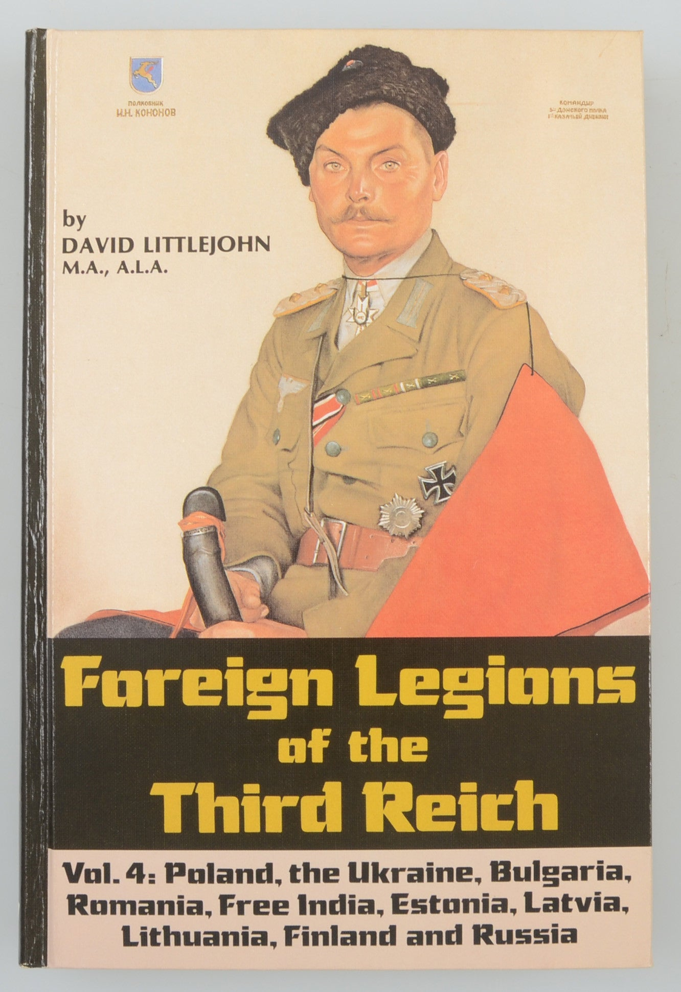 Foreign Legions of the Third Reich Vol 4
