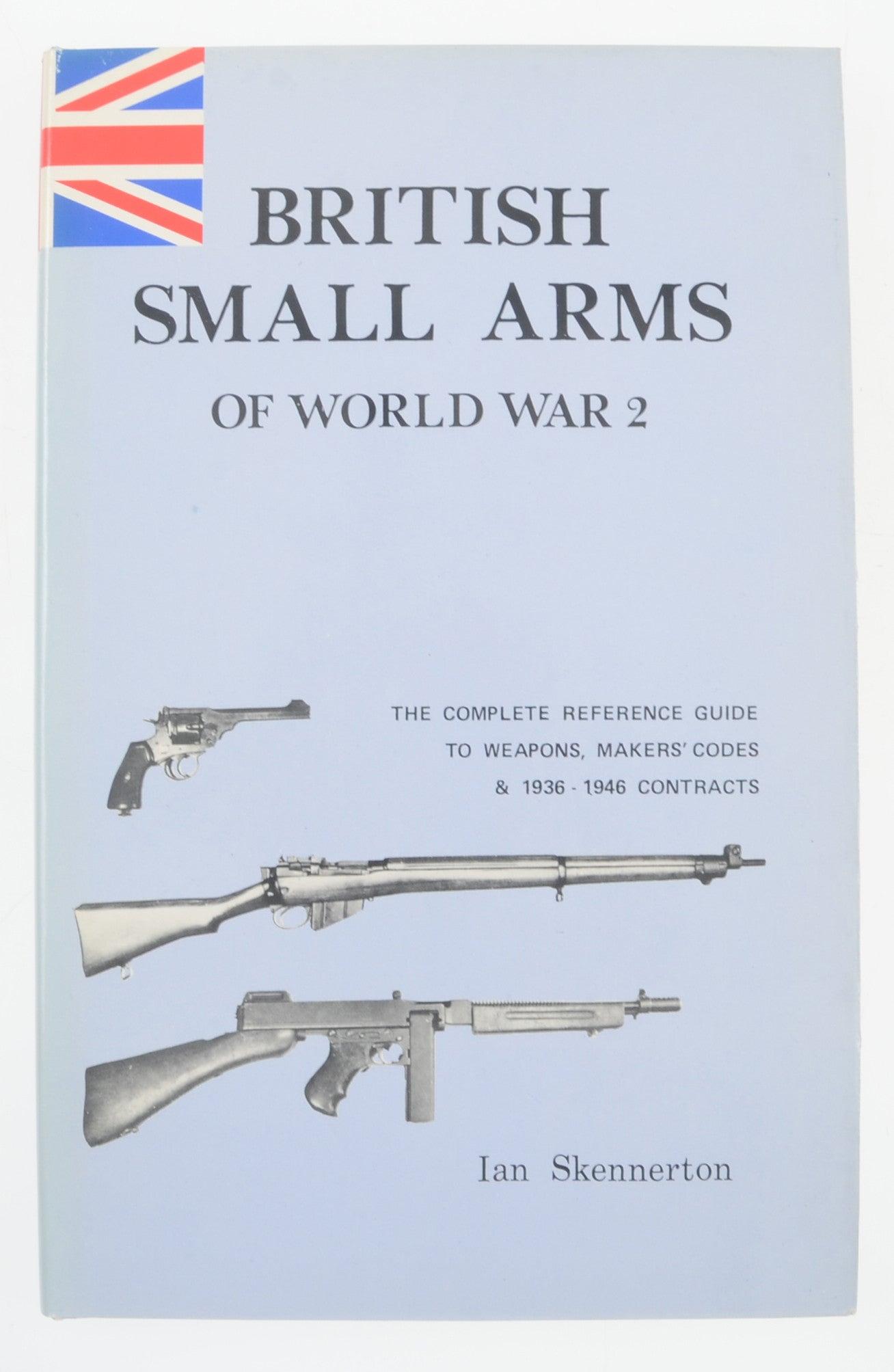 BRITISH SMALL ARMS OF WORLD WAR 2