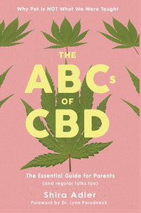 The ABCs of CBD: The Essential Guide for Parents (and Regular Folks Too)